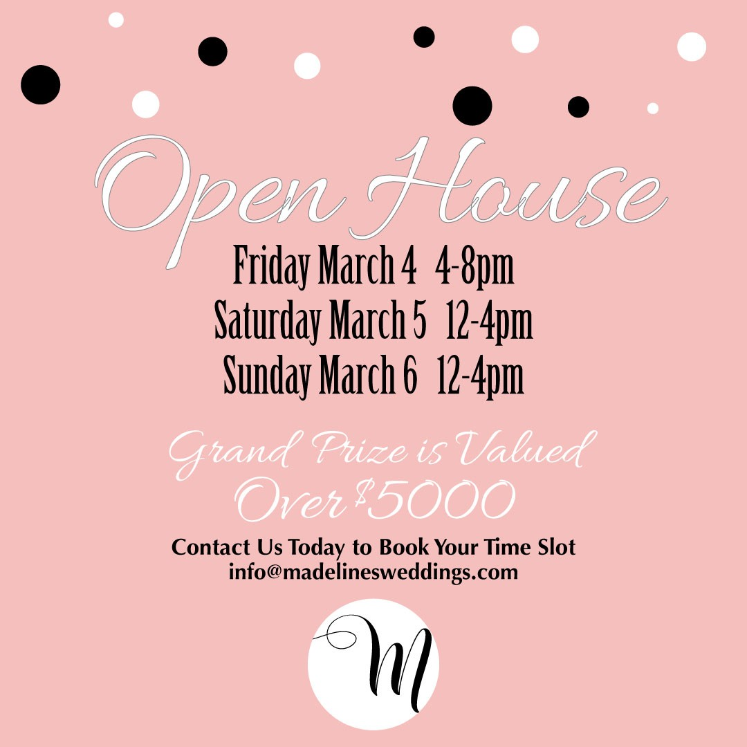 NEW DATES! Madeline's Weddings & Events Open House ~ Grand Prize $6000!!